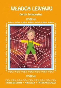 Władca Lewawu Doroty Terakowskiej. Streszczenie, analiza, interpretacja - Dominika Mafutala-Makuch - ebook