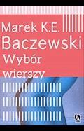Wybór wierszy - Marek K.E.Baczewski - ebook