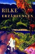 Erzählungen - Rainer Maria Rilke - E-Book