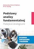 Podstawy analizy fundamentalnej. Podejście strategiczne - Aleksandra Pieloch-Babiarz, Artur Sajnóg - ebook