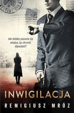 Inwigilacja - Remigiusz Mróz - ebook