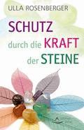 Schutz durch die Kraft der Steine - Ulla Rosenberger - E-Book