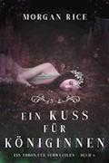 Ein Kuss für Königinnen (Ein Thron für Schwestern —Buch Sechs) - Morgan Rice - E-Book