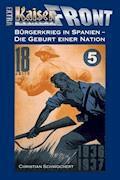 Bürgerkrieg in Spanien – Die Geburt einer Nation - Christian Schwochert - E-Book