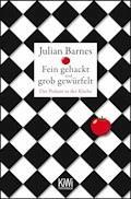 Fein gehackt und grob gewürfelt - Julian Barnes - E-Book