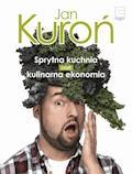 Sprytna kuchnia czyli kulinarna ekonomia - Jan Kuroń - ebook