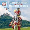 Was ist was Hörspiel: Ritter/ Burgen - Manfred Baur - Hörbüch