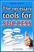 The Necessary Tools for Success -The Self Help Guide - Thomas Jackson - E-Book