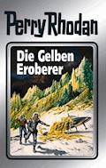 Perry Rhodan 58: Die Gelben Eroberer (Silberband) - H. G. Ewers - E-Book