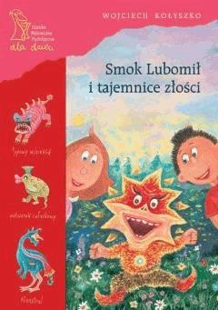 Smok Lubomił i tajemnice złości - Wojciech Kołyszko - ebook