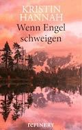 Wenn Engel schweigen - Kristin Hannah - E-Book