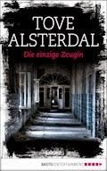 Die einzige Zeugin - Tove Alsterdal - E-Book
