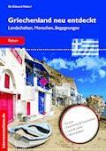Griechenland neu entdeckt - Eduard Huber - E-Book