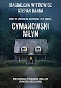 Cymanowski Młyn - Magdalena Witkiewicz, Stefan Darda - ebook