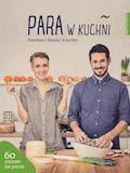 Para w kuchni - Karolina Szaciłło, Maciej Szaciłło - ebook