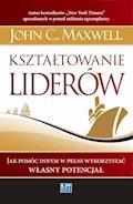 Kształtowanie liderów - John C. Maxwell - ebook + audiobook