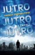 Jutro, jutro i znów jutro - Thomas Sweterlitsch - ebook