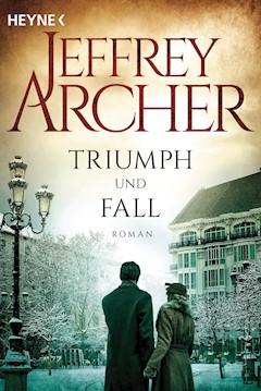 Triumph und Fall - Jeffrey Archer - E-Book