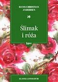 Ślimak i róża - Hans Christian Andersen - ebook
