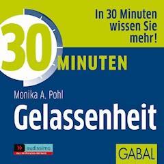 30 Minuten Gelassenheit - Monika A. Pohl - Hörbüch