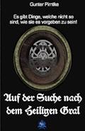 Auf der Suche nach dem Heiligen Gral - Gunter Pirntke - E-Book
