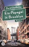 Ein Papagei in Brooklyn - David Duchovny - E-Book