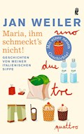 Maria, ihm schmeckt's nicht! - Jan Weiler - E-Book