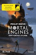 Mortal Engines - Der Grüne Sturm - Philip Reeve - E-Book