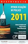 Rynek książki w Polsce 2011. Dystrybucja - Łukasz Gołębiewski, Kuba Frołow, Paweł Waszczyk - ebook