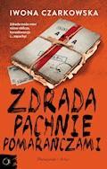 Zdrada pachnie pomarańczami - Iwona Czarkowska - ebook