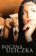 Boczna uliczka  - Eva Gudrymowicz-Schiller - ebook