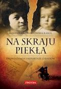 Na skraju piekła Opowiadania i reportaże z Kresów - Agnieszka Lewandowska-Kąkol - ebook
