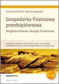 Gospodarka finansowa przedsiębiorstwa. Długoterminowe decyzje finansowe - Dominika Kordela, Maciej Pawłowski - ebook