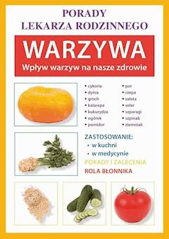 Warzywa. Wpływ warzyw na nasze zdrowie. Porady lekarza rodzinnego - Anna Kubanowska - ebook
