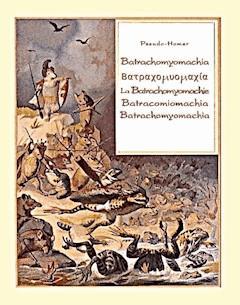 Batrachomyomachia. La Batrachomyomachie. Batracomiomachia. Batrachomyomachia - Opracowanie zbiorowe - ebook