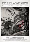Dżungla we krwi - Tomasz Turowski - ebook