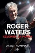 Roger Waters. Człowiek za murem - Dave Thompson - ebook