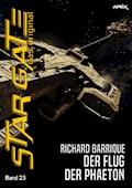 STAR GATE - DAS ORIGINAL, Band 23: DER FLUG DER PHAETON - Richard Barrique - E-Book