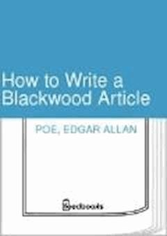 How to Write a Blackwood Article - Edgar Allan Poe - ebook