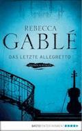Das letzte Allegretto - Rebecca Gablé - E-Book