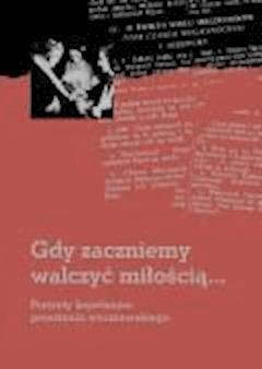 Gdy zaczniemy walczyć miłością... Portrety kapelanów powstania warszawskiego - Agnieszka Bejnar-Bejnarowicz, Celina Dąbrowska - ebook