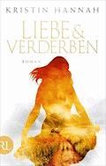 Liebe und Verderben - Kristin Hannah - E-Book