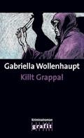 Killt Grappa! - Gabriella Wollenhaupt - E-Book