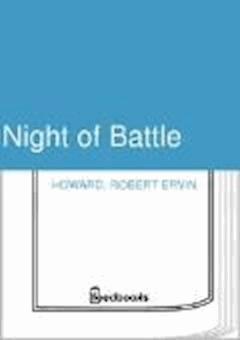 Night of Battle - Robert Ervin Howard - ebook
