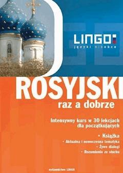 Rosyjski raz a dobrze. Intensywny kurs w 30 lekcjach dla początkujących - Halina Dąbrowska, Mirosław Zybert - ebook