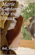 Die zweite Braut - Marie Cordonnier - E-Book