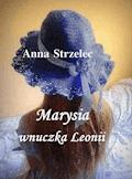 Marysia wnuczka Leonii - Anna Strzelec - ebook