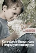 Kompetencje diagnostyczne i terapeutyczne nauczyciela - prof. Danuta Wosik-Kawala, adiunkt Teresa Zubrzycka-Maciąg - ebook