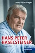 Hans Peter Haselsteiner - Biografie - Wolfgang Fürweger - E-Book