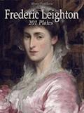 Frederic Leighton: 201 Plates - Maria Peitcheva - E-Book